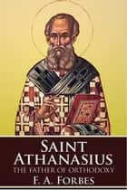 Saint Athanasius ebook by F. A. Forbes