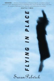Flying in Place ebook by Susan Palwick