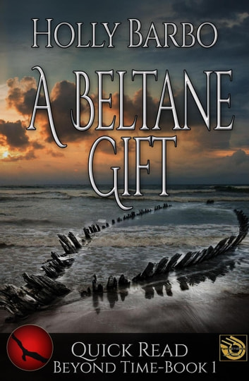 A Beltane Gift - Quick Reads, #1 ebook by Holly Barbo