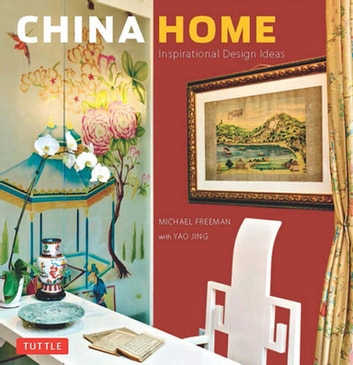 China Home - Inspirational Design Ideas ebook by Michael Freeman