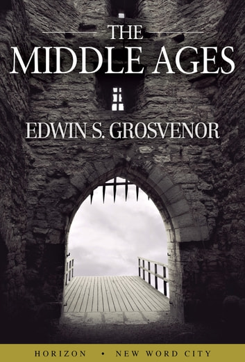 The Middle Ages ebook by Edwin S. Grosvenor