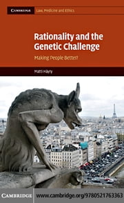Rationality and the Genetic Challenge ebook by Hayry, Matti