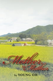 Mother, My Mother ebook by Young Oh