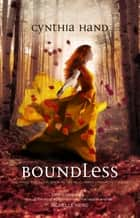Boundless (Unearthly, Book 3) ebook by Cynthia Hand