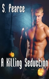 A Killing Seduction ebook by S. Pearce