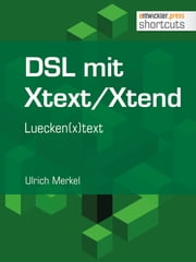 DSL mit Xtext/Xtend. Luecken(x)text ebook by Ulrich Merkel