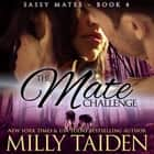 Mate Challenge, The audiobook by Milly Taiden