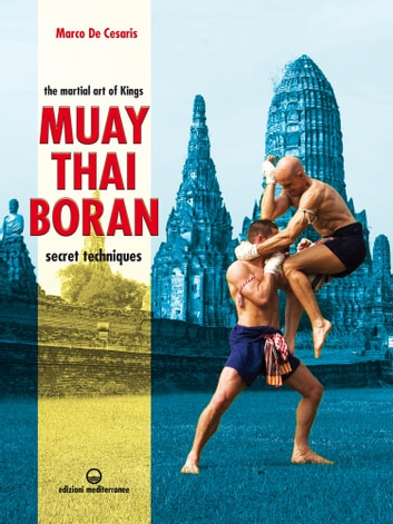 Muay thai boran ebook by marco de cesaris 9788827223543 rakuten kobo muay thai boran the martial art of kings ebook by marco de cesaris fandeluxe Choice Image