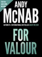For Valour: Andy McNab's best-selling series of Nick Stone thrillers - now available in the US ebook by Andy McNab