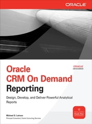Oracle CRM On Demand Reporting ebook by Michael D. Lairson