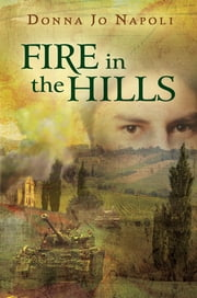 Fire in the Hills ebook by Donna Jo Napoli
