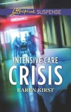 Intensive Care Crisis ebook by Karen Kirst