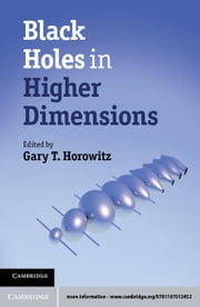 Black Holes in Higher Dimensions ebook by Horowitz, Gary T.
