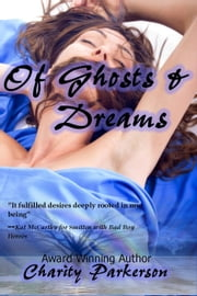 Of Ghosts and Dreams ebook by Charity Parkerson