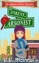 The Ankeny Arsonist ebook by G.G. Morris