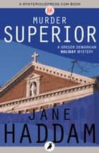 Murder Superior eBook by Jane Haddam