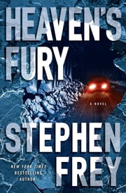 Heaven's Fury - A Novel ebook by Stephen Frey