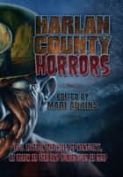 Harlan County Horrors ebook by Mari Adkins
