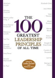 The 100 Greatest Leadership Principles of All Time ebook by Leslie Pockell,Adrienne Avila