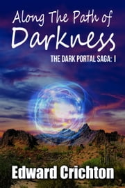 Along the Path of Darkness ebook by Edward Crichton