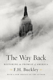 The Way Back - Restoring the Promise of America ebook by F. H. Buckley