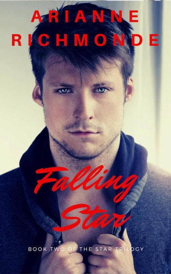 Falling Star - The Star Trilogy, #2 ebook by Arianne Richmonde