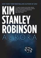 Aurora eBook by Kim Stanley Robinson