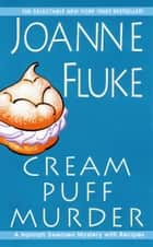 Cream Puff Murder ebook by Joanne Fluke