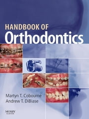 Handbook of Orthodontics ebook by Martyn T. Cobourne, Andrew T. DiBiase