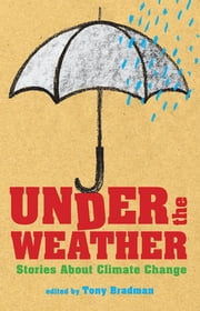 Under the Weather: Stories About Climate Change ebook by Tony Bradman