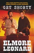 Get Shorty - Now a major TV series starring Chris O'Dowd and Ray Romano ebook by Elmore Leonard