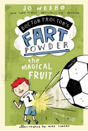 The Magical Fruit ebook by Jo Nesbo,Mike Lowery,Tara F. Chace