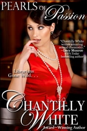 Pearls of Passion ebook by Chantilly White