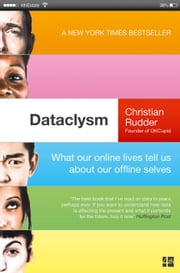 Dataclysm: Who We Are (When We Think No One's Looking) ebook by Christian Rudder