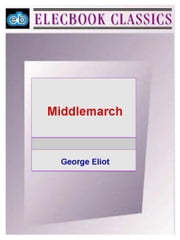Middlemarch ebook by Eliot, George