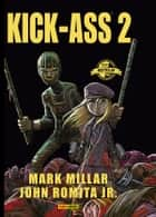 Kick Ass 2 eBook by Mark Millar, John Romita Jr.