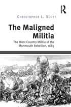 The Maligned Militia ebook by Christopher L. Scott