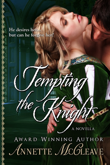 Tempting the Knight: A Novella ebook by Annette McCleave
