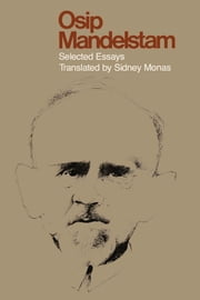 Osip Mandelstam - Selected Essays ebook by Sidney Monas