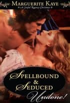 Spellbound and Seduced (Mills & Boon Historical Undone) ebook by Marguerite Kaye