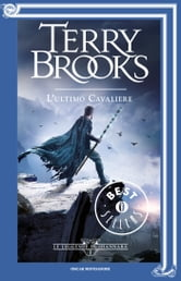 Le leggende di Shannara - 1. L'ultimo cavaliere ebook by Terry Brooks