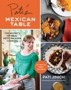 Pati's Mexican Table ebook by Pati Jinich