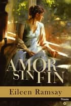 Amor sin fin eBook by Eileen Ramsay