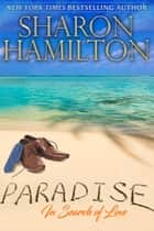 Paradise: In Search of Love ebook by Sharon Hamilton