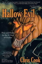 Hallow Evil - Prose and Poems for the 31 Days of October ebook by Chris Cook
