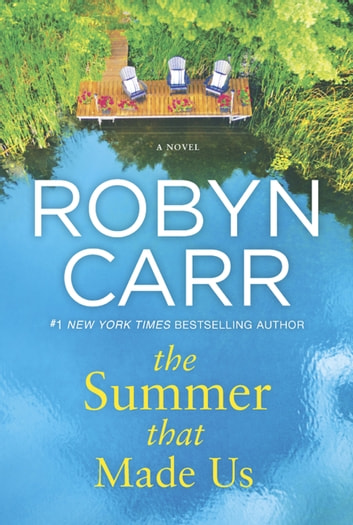 The Summer That Made Us 電子書籍 by Robyn Carr