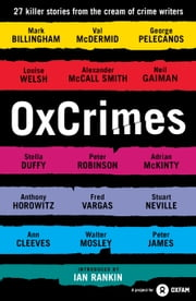 OxCrimes: Introduced by Ian Rankin ebook by Peter Florence,Mark Ellingham,Ian Rankin