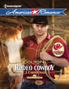 Colton: Rodeo Cowboy (Mills & Boon American Romance) (Harts of the Rodeo, Book 2) ebook by C.J. Carmichael