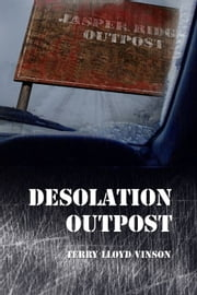 Desolation Outpost ebook by Terry Lloyd Vinson