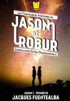 Jason et Robur #2 - Foutu Néologisme ! ebook by Jacques Fuentealba